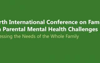 4th International Conference on Families with Parental Mental Health Challenges